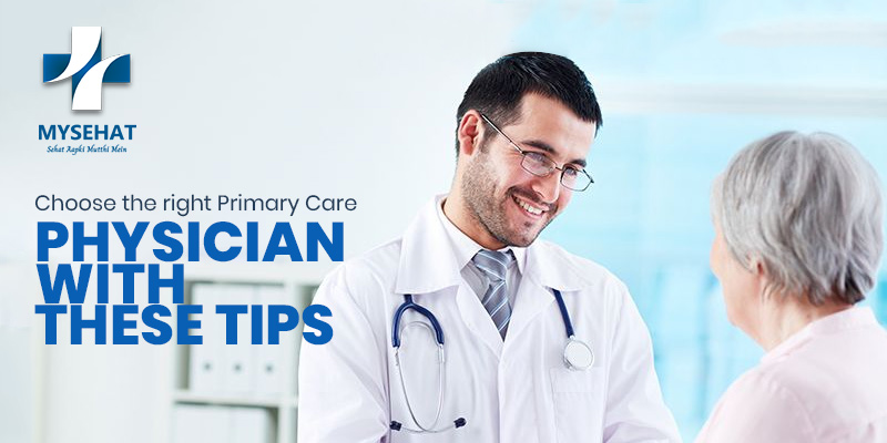 Choose the right Primary Care Physician with these Tips